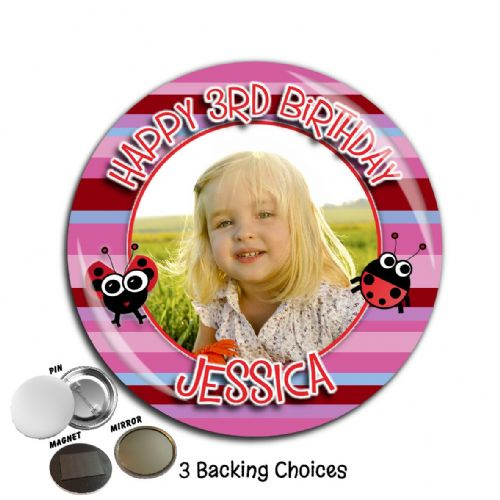 Large 75mm Personalised Girls Ladybird Happy Birthday PHOTO Badge N51 (Pin / Magnet / Mirror Backing)